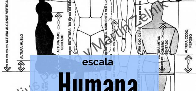 El uso de la escala humanan en todo nuestros ámbitos